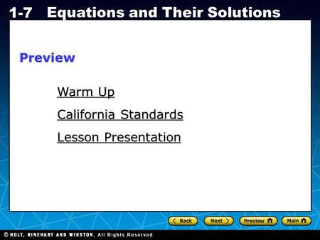 Holt CA Course 1 1-7 Equations and Their Solutions Warm Up Warm Up Lesson Presentation California Standards Preview.