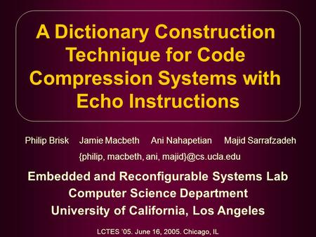 A Dictionary Construction Technique for Code Compression Systems with Echo Instructions Embedded and Reconfigurable Systems Lab Computer Science Department.