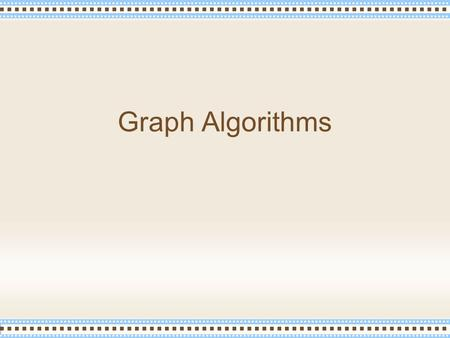 Graph Algorithms. Jaruloj Chongstitvatana Chapter 3: Greedy Algorithms 2 Outline Graph Representation Shortest path Minimum spanning trees.