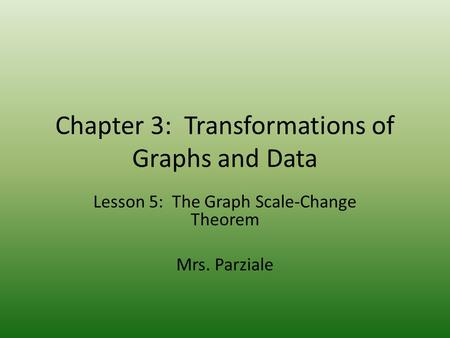 Chapter 3: Transformations of Graphs and Data