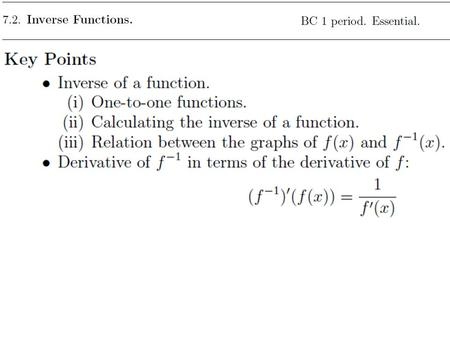 The inverse of f (x), denoted f −1(x), is the function that reverses the effect of f (x).