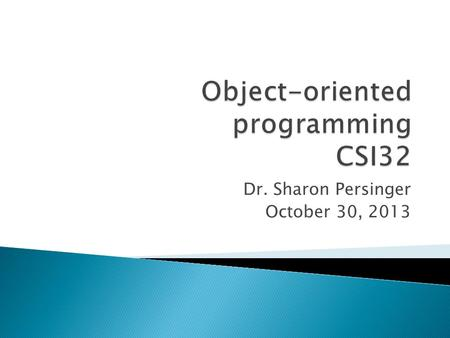 Dr. Sharon Persinger October 30, 2013.  Recursion is a type of repetition used in mathematics and computing to create objects and to define functions.