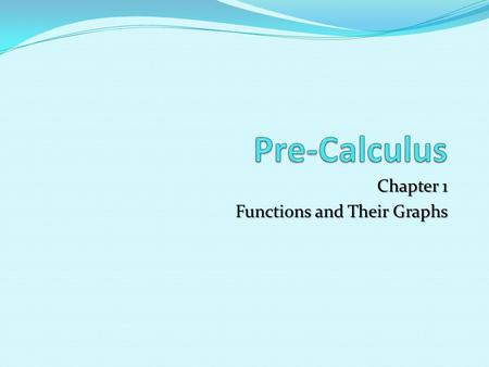 Chapter 1 Functions and Their Graphs