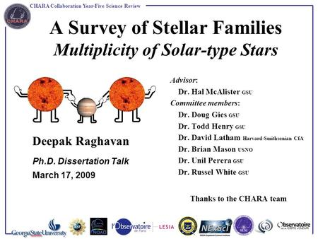 CHARA Collaboration Year-Five Science Review A Survey of Stellar Families Multiplicity of Solar-type Stars Deepak Raghavan Ph.D. Dissertation Talk March.