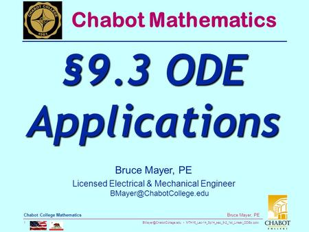 MTH16_Lec-14_Sp14_sec_9-2_1st_Linear_ODEs.pptx 1 Bruce Mayer, PE Chabot College Mathematics Bruce Mayer, PE Licensed Electrical.