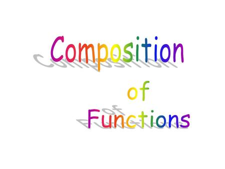 Composition is a binary operation like addition, subtraction, multiplication and division are binary operations. (meaning they operate on two elements)
