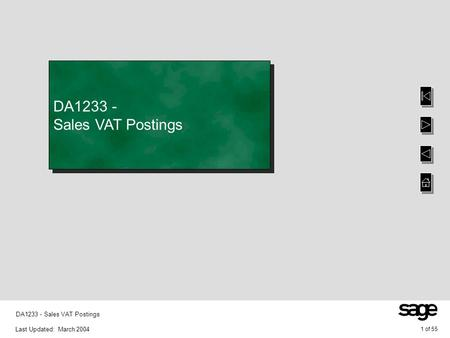 Last Updated: March 2004 1 of 55 DA1233 - Sales VAT Postings.