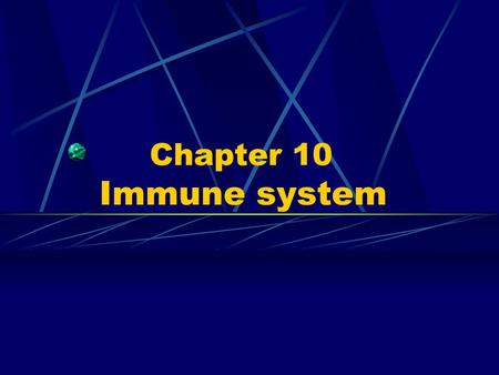 Chapter 10 Immune system.