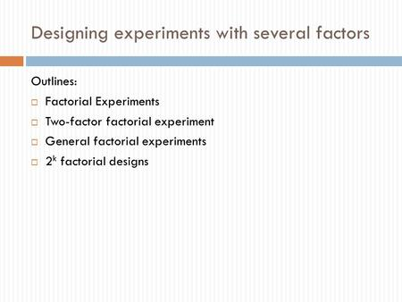 Designing experiments with several factors