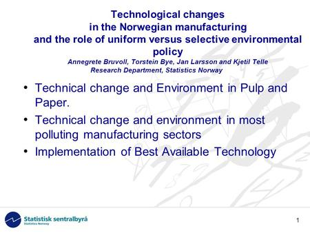 1 Technical change and Environment in Pulp and Paper. Technical change and environment in most polluting manufacturing sectors Implementation of Best Available.