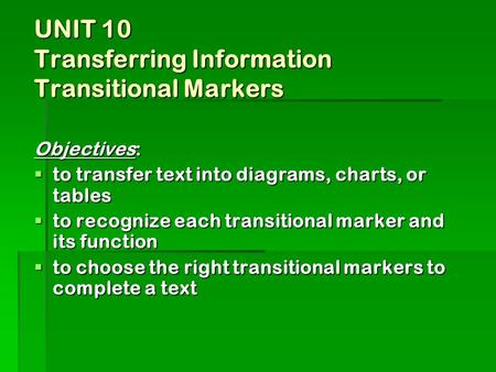 UNIT 10 Transferring Information Transitional Markers