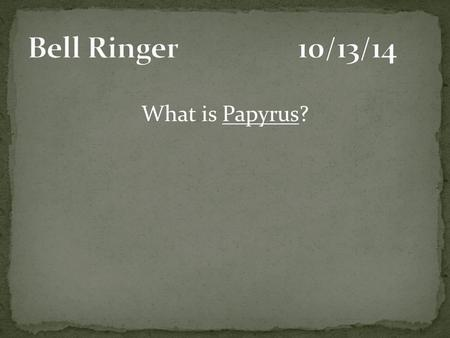 What is Papyrus?. What is a mold & a deckle? (Two different things)