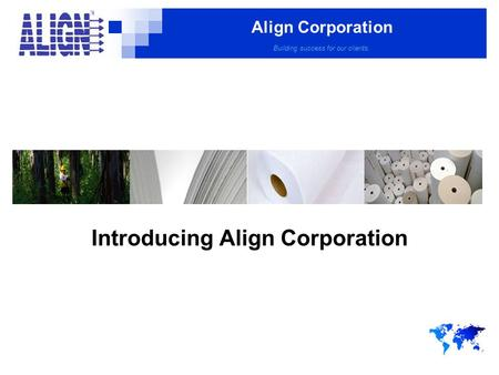 Align Corporation Building success for our clients. Introducing Align Corporation.