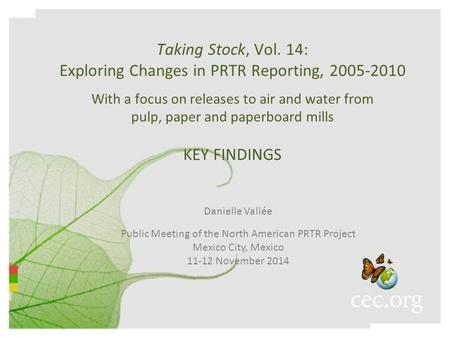 Taking Stock, Vol. 14: Exploring Changes in PRTR Reporting, 2005-2010 With a focus on releases to air and water from pulp, paper and paperboard mills KEY.