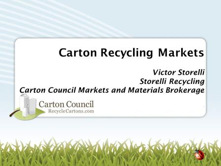 Carton Recycling Markets Victor Storelli Storelli Recycling Carton Council Markets and Materials Brokerage.