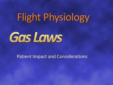 Flight Physiology Patient Impact and Considerations.