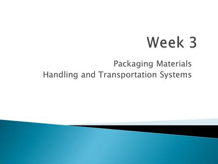 Packaging Materials Handling and Transportation Systems.