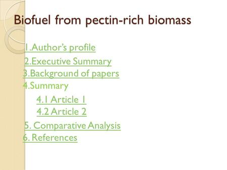 Biofuel from pectin-rich biomass 1.Author's profile 2.Executive Summary 3.Background of papers 4.Summary2.Executive Summary 3.Background of papers 4.1.