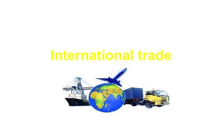 International trade. International trade is the exchange of capital, goods, and services across international borders or territories. International trade.
