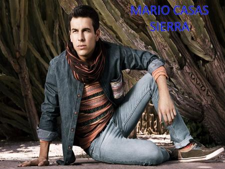 Mario Casas Sierra born in A Coruña (Galicia). He currently lives in Madrid. He was born on June 12, 1986. Mario has four brothers: Sheila, Christian.