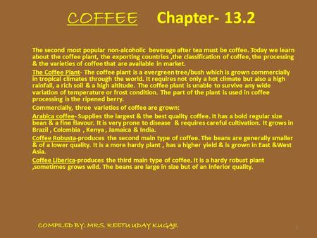 1 COFFEE Chapter- 13.2 The second most popular non-alcoholic beverage after tea must be coffee. Today we learn about the coffee plant, the exporting countries,the.