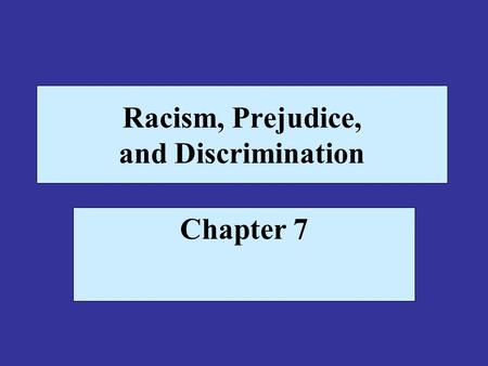 Racism, Prejudice, and Discrimination Chapter 7. The Continuing Struggle for Minority Civil Rights Despite the Brown v. Board of Education of Topeka U.S.