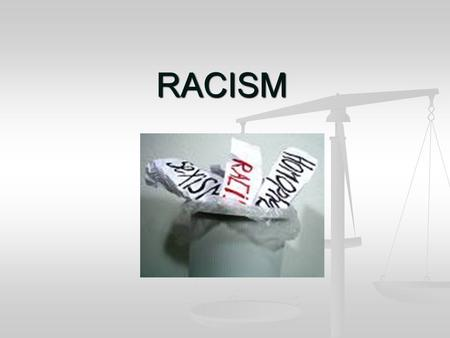 RACISM. The Roots of Racism What types of prejudices can you think of? PREJUDICES.