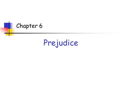 Chapter 6 Prejudice.