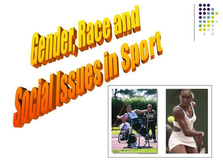 Gender Issues in Sport Today it is possible for women to take part in almost any sport. Changes in today's society have given women more opportunity to.