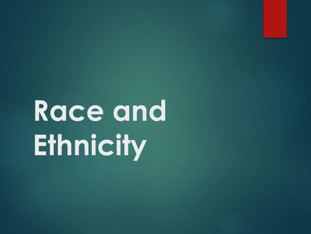 an analysis of race and ethnicity which is categorized by many characteristics Diversity and demographic characteristics  beliefs in addition to race, ethnicity and  audience characteristics analysis of the audience is a key step.