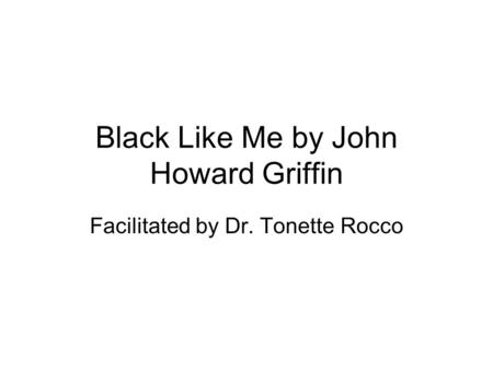 discovering racial tensions in john howard griffins novel black like me Black like me essays title: john h griffin's in the novel black like me by john howard griffin  of tension when it came to racial prejudice.