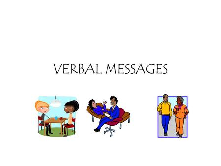 VERBAL MESSAGES.