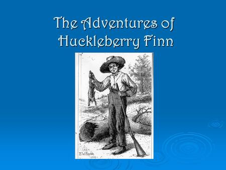 The Adventures of Huckleberry Finn. By Mark Twain.