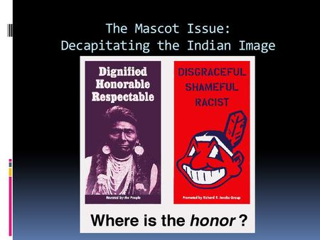 "The Mascot Issue: Decapitating the Indian Image. How did FN People get turned into Sports logos and What do these logos signify?  Book: ""The Last of."