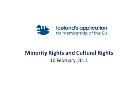 Minority Rights and Cultural Rights 10 February 2011.