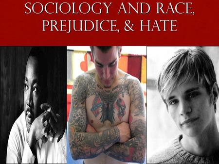 Sociology and Race, Prejudice, & Hate