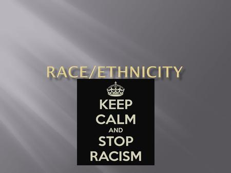 The term race refers to groups of people who have similarities and differences in biological traits which are deemed by society to be socially significant.