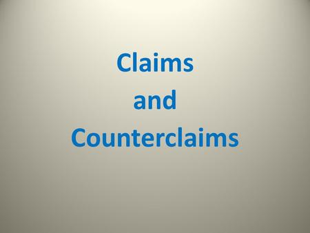 Claims and Counterclaims. Due Dates- R&J Essay Outline due start of class Monday, April 21 Draft of essay due start of class Monday, April 28 Final copy.
