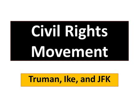 civil rights movement pre and post And the civil rights movement related to or affected each other  complete pre-assessment activity break students into groups of 3-5  post-assessment:.