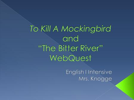  Racism is a common theme in literature. You have already been exploring this theme in Harper Lee's To Kill a Mockinbird. This WebQuest will introduce.