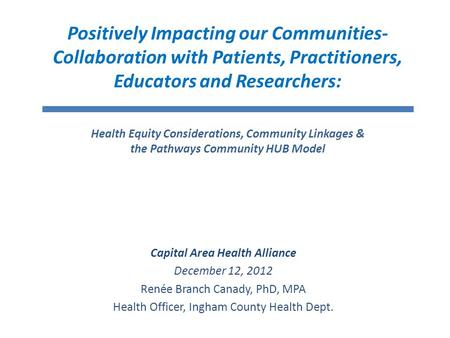 Positively Impacting our Communities- Collaboration with Patients, Practitioners, Educators and Researchers: Health Equity Considerations, Community Linkages.
