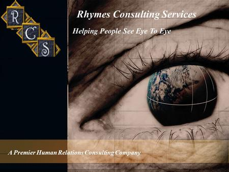 Rhymes Consulting Services A Premier Human Relations Consulting Company Helping People See Eye To Eye.
