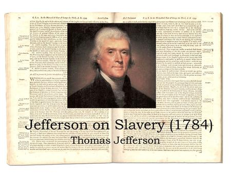 Jefferson on Slavery (1784)