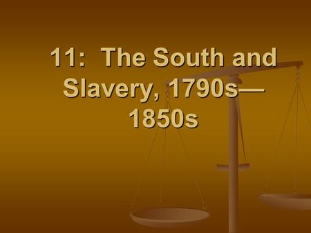 11: The South and Slavery, 1790s— 1850s. Frederick Douglass, 1817 - 1895.