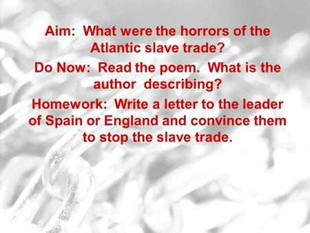 Aim: How did the Atlantic slave trade effect Africa? Do Now: What is the legacy of Columbus? Aim: What were the horrors of the Atlantic slave trade? Do.