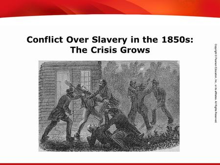 TEKS 8C: Calculate percent composition and empirical and molecular formulas. Conflict Over Slavery in the 1850s: The Crisis Grows.