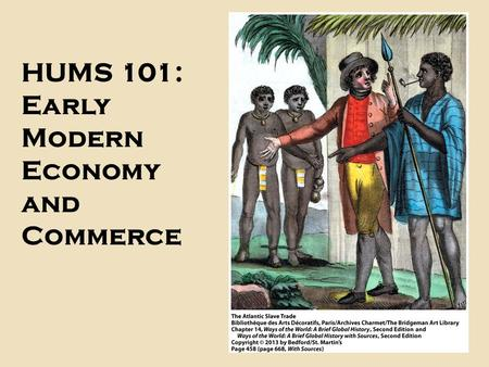 HUMS 101: Early Modern Economy and Commerce