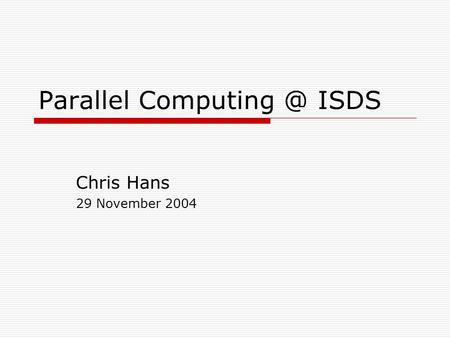 Parallel ISDS Chris Hans 29 November 2004.