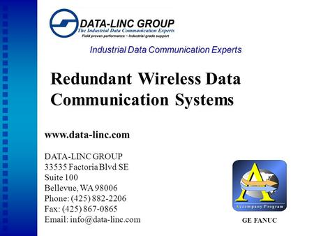Industrial Data Communication Experts www.data-linc.com DATA-LINC GROUP 33535 Factoria Blvd SE Suite 100 Bellevue, WA 98006 Phone: (425) 882-2206 Fax: