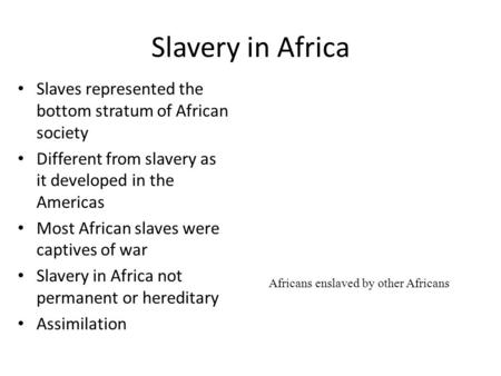 Africans enslaved by other Africans
